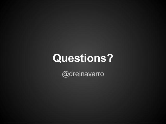 Questions? @dreinavarro