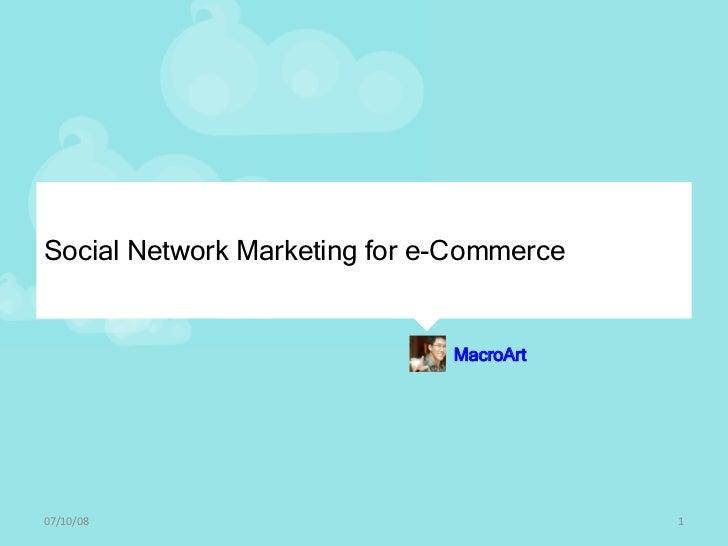 Social Network Marketing for e-Commerce 06/04/09