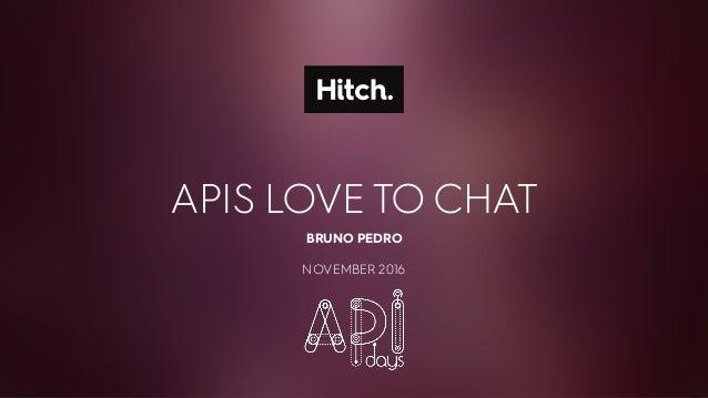 APIS LOVETO CHAT BRUNO PEDRO NOVEMBER 2016