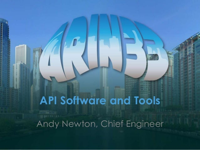 API Software and Tools Andy Newton, Chief Engineer