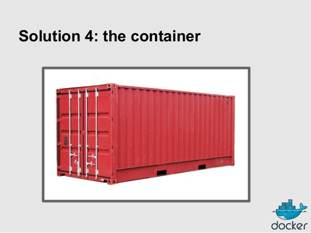 Solution 4: the container