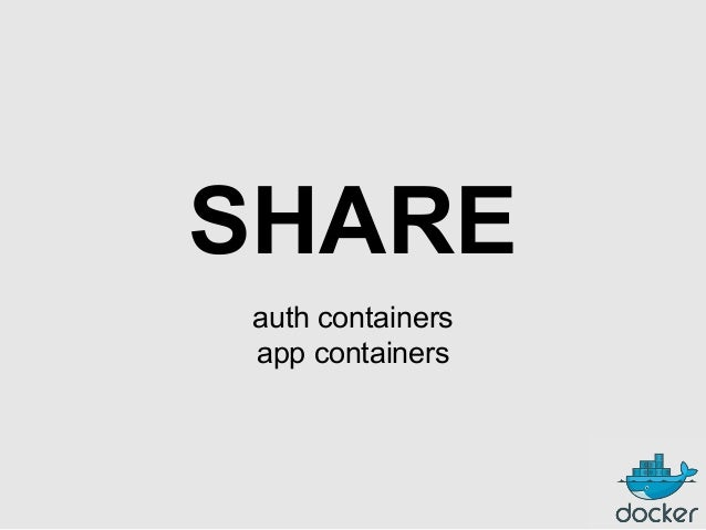 SHARE auth containers app containers