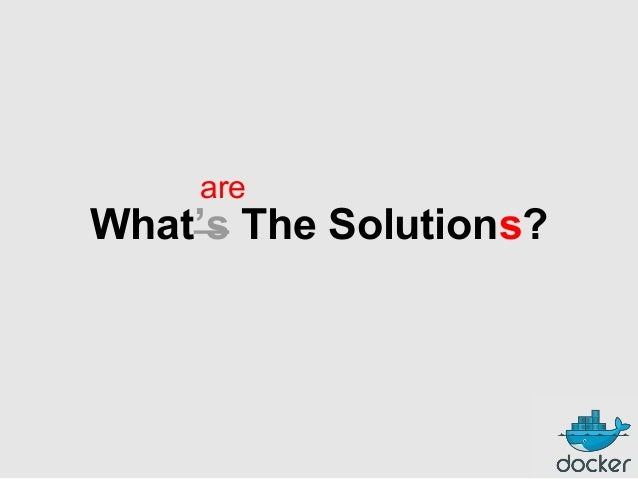 are  What's The Solutions?