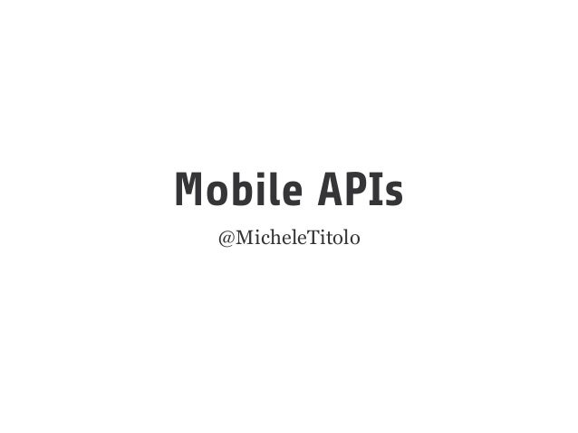 Mobile APIs @MicheleTitolo