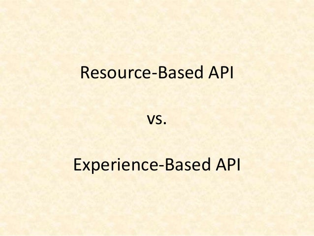Recipe for Targeted APIsAPI providers that have a:• small number of targeted API consumers• very close relationships betwe...