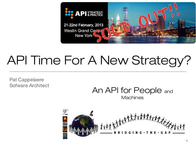 API Time For A New Strategy?Pat CappelaereSofware Architect                    An API for People and                      ...