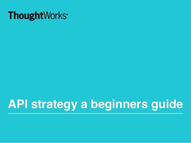 API strategy a beginners guide 1
