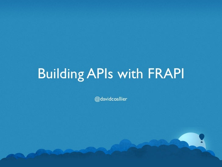 Building APIs with FRAPI         @davidcoallier