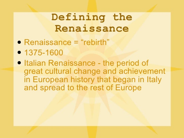 a history of the italian renaissance and its impact on the rest of europe Peasantry was largely illiterate and renaissance ideas had little impact on common people 3 working classes and small merchants were far too  symbolized the end of the renaissance in italy iii humanism: a characteristics  possible the spread of humanistic literature to rest of europe with astonishing speed.