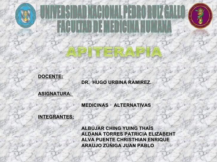 <ul><li>DOCENTE:   </li></ul><ul><li>DR.  HUGO URBINA RAMIREZ. </li></ul><ul><li>ASIGNATURA:  </li></ul><ul><li>MEDICINAS ...