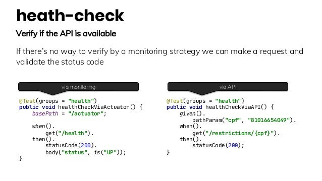 heath-check Verify if the API is available If there's no way to verify by a monitoring strategy we can make a request and ...