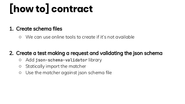[how to] contract 1. Create schema files ○ We can use online tools to create if it's not available 2. Create a test making...