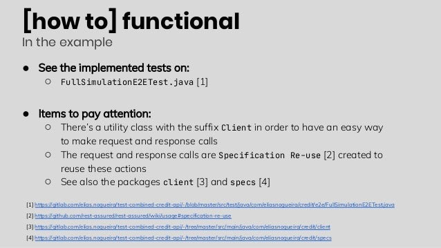 [how to] functional In the example ● See the implemented tests on: ○ FullSimulationE2ETest.java [1] ● Items to pay attenti...
