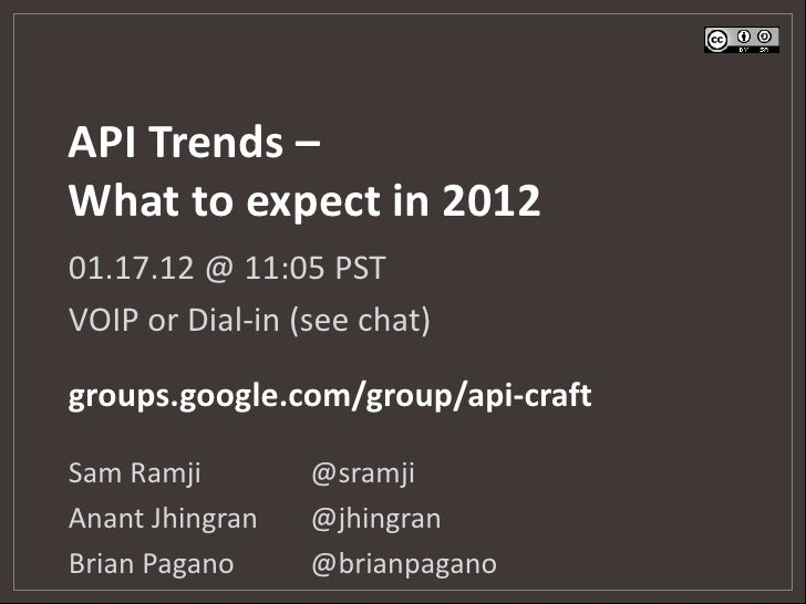 API Trends –What to expect in 201201.17.12 @ 11:05 PSTVOIP or Dial-in (see chat)groups.google.com/group/api-craftSam Ramji...