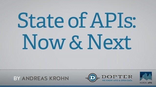 StateofAPIs:Now&NextBY ANDREAS KROHN