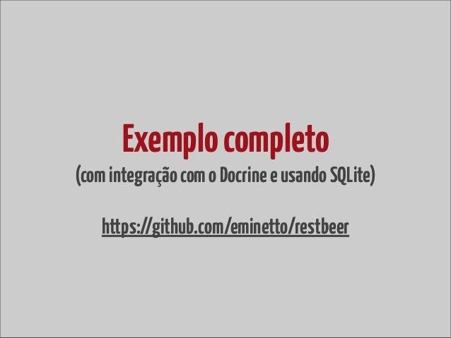 http://www.slideshare.net/hhamon/silex-meets-soap-resthttp://www.slideshare.net/Alganet/rest-faa-o-servio-direitohttp://si...