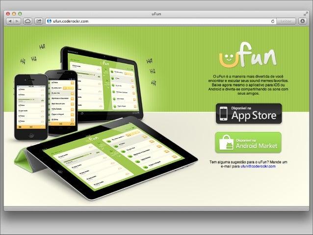 Integração com outros serviços da sua              empresa Venda de recursos (Amazon, Parse, Pusher,               Filepic...