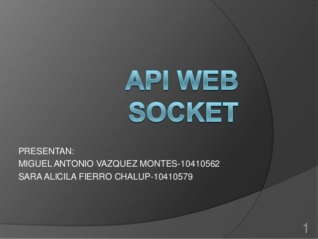 PRESENTAN: MIGUEL ANTONIO VAZQUEZ MONTES-10410562 SARA ALICILA FIERRO CHALUP-10410579  1