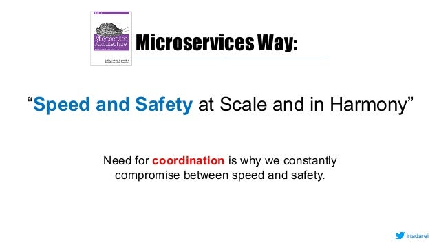 """11 """"Speed and Safety at Scale and in Harmony"""" Need for coordination is why we constantly compromise between speed and safe..."""