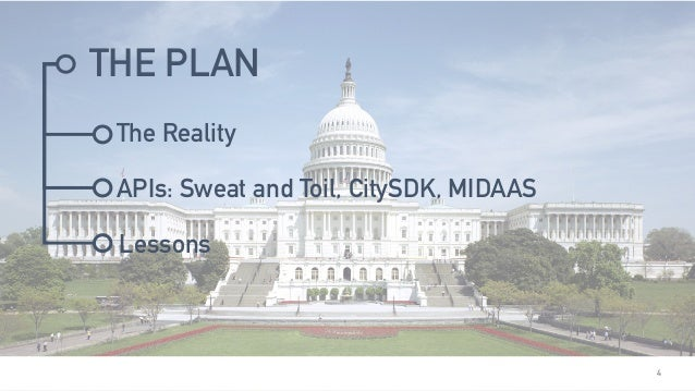 THE PLAN 4 The Reality APIs: Sweat and Toil, CitySDK, MIDAAS Lessons