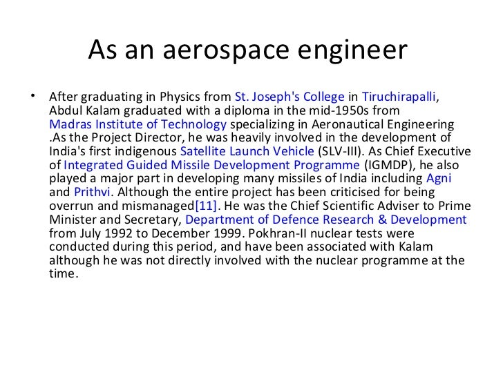 abdul kalam graduated in physics from st joseph s college tiruchirapalli Apj abdul kalam was born to a poor tamil muslim family on 15  1954 he  graduated in physics from st joseph's college in tiruchirappalli,.