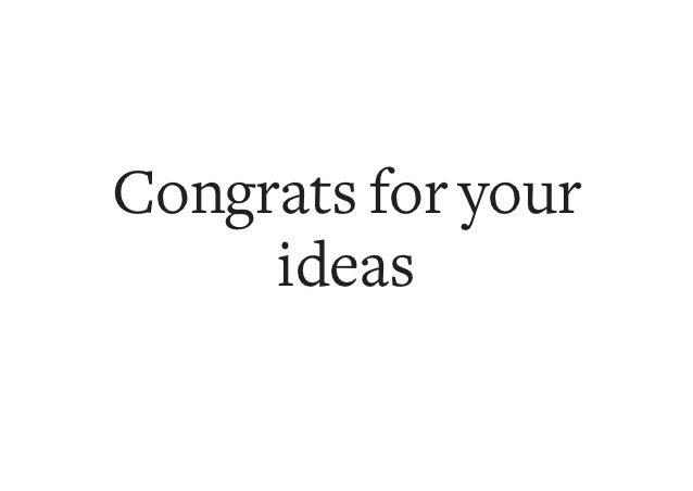 Congrats for your     ideas