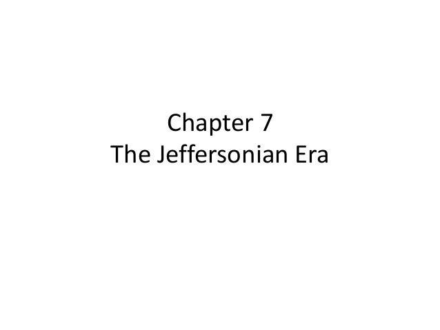 Chapter 7 The Jeffersonian Era