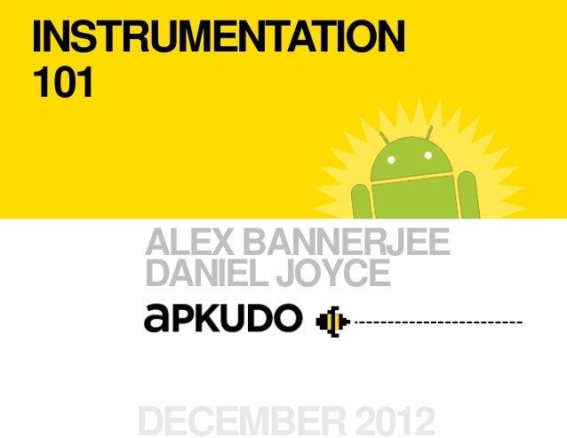 INSTRUMENTATION101    ALEX BANNERJEE    DANIEL JOYCE    DECEMBER 2012