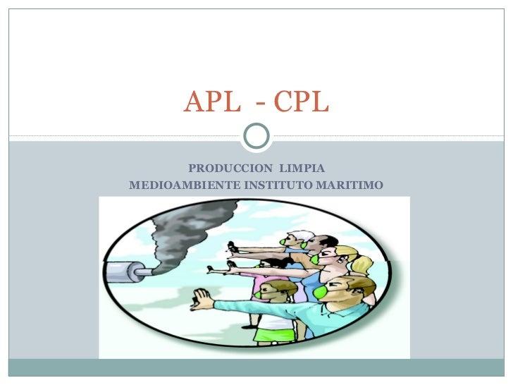 APL - CPL       PRODUCCION LIMPIAMEDIOAMBIENTE INSTITUTO MARITIMO