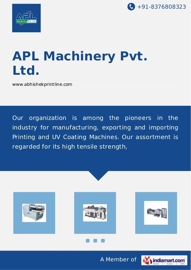 +91-8376808323 A Member of APL Machinery Pvt. Ltd. www.abhishekprintline.com Our organization is among the pioneers in the...