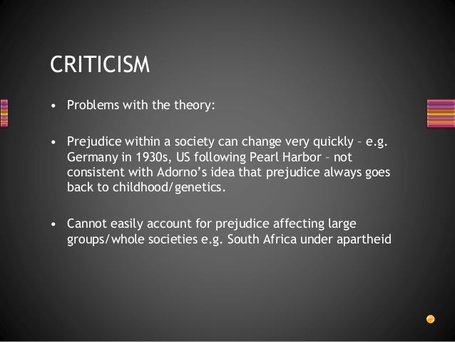 causes of prejudice The leading theories of the causes of prejudice include social learning and personality differences no single cause has been identified as the cause of prejudice.