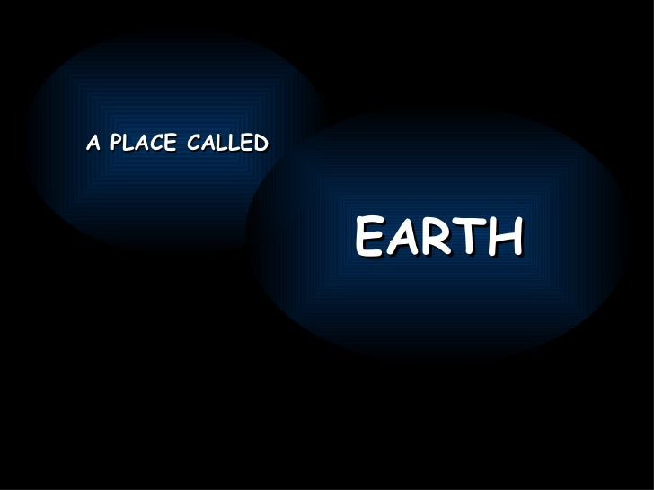 A PLACE CALLED EARTH