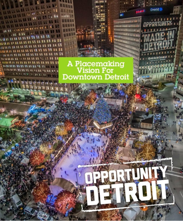 A Placemaking   Vision ForDowntown Detroit