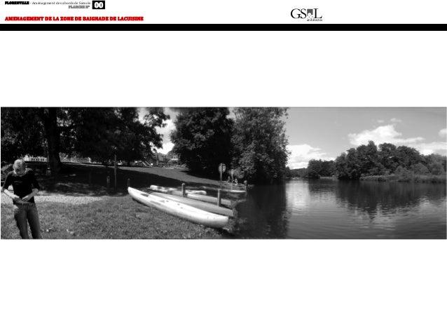 G &Larchitectes SAMENAGEMENT  DE  LA  ZONE  DE  BAIGNADE  DE  LACUISINE   FLORENVILLE  -‐  Aménagemen...