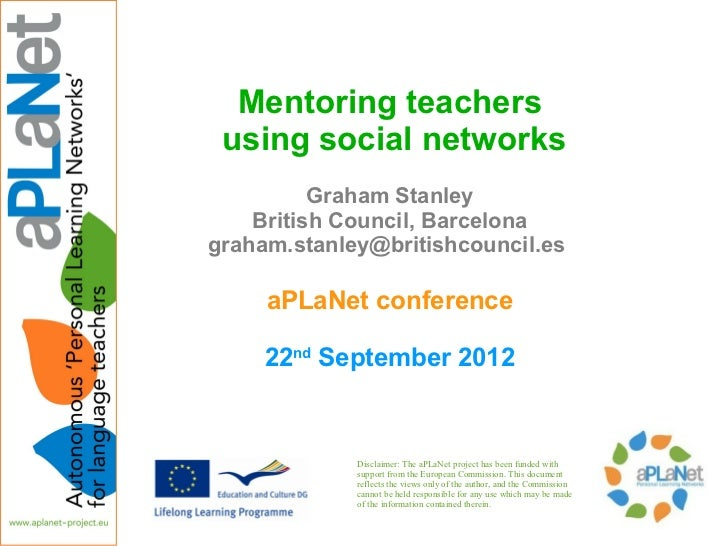 Mentoring teachers using social networks          Graham Stanley    British Council, Barcelonagraham.stanley@britishcounci...