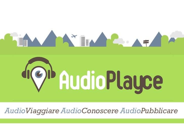 AudioViaggiare AudioConoscere AudioPubblicare