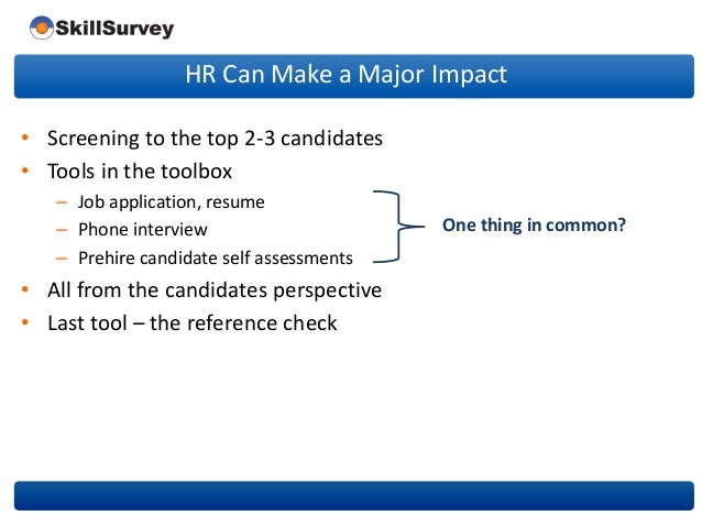 screening tool for candidates in a Looking for the right candidate use personnel assessments wisely in the interview process by: use assessment tools to sharpen the focus of your interviews.
