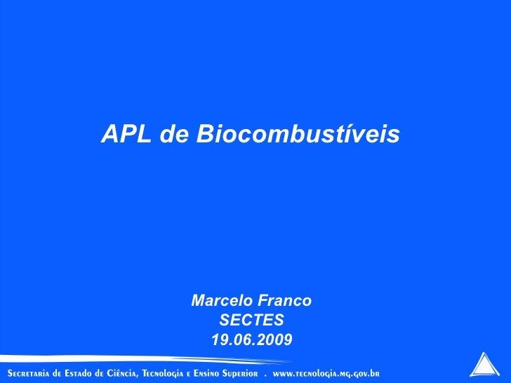 APL de Biocombustíveis Marcelo Franco SECTES 19.06.2009