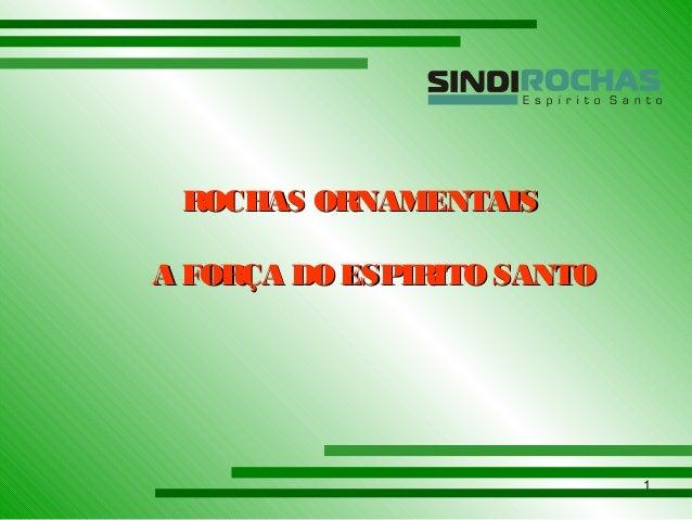 1  RROOCCHHAASS OORRNNAAMMEENNTTAAIISS  AA FFOORRÇÇAA DDOO EESSPPIIRRIITTOO SSAANNTTOO