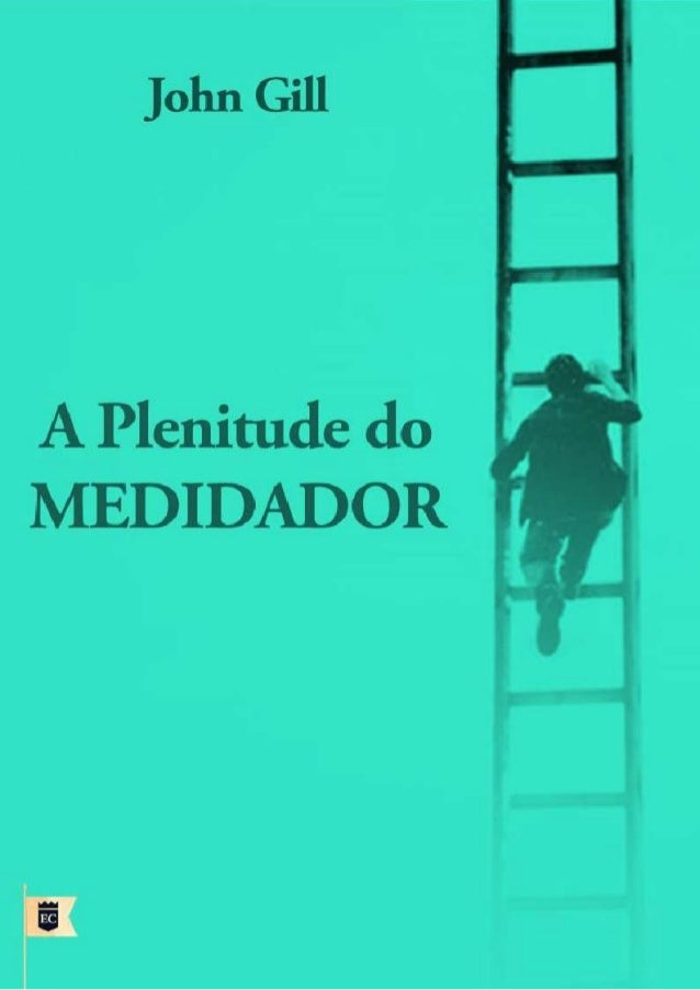 A PLENITUDE DO MEDIADOR John Gill