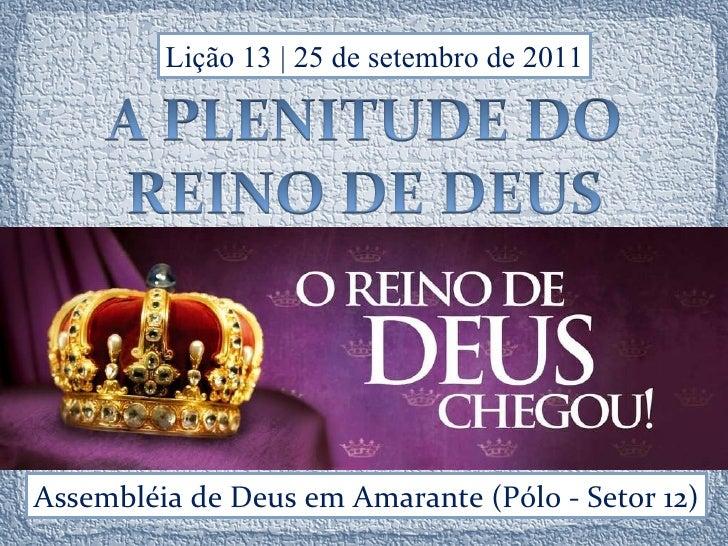 Lição 13 | 25 de setembro de 2011 Assembléia de Deus em Amarante (Pólo - Setor 12)
