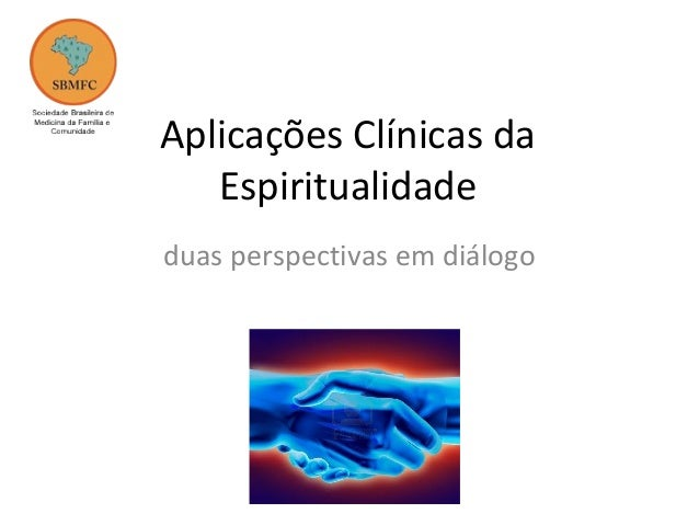 Aplicações Clínicas daEspiritualidadeduas perspectivas em diálogo