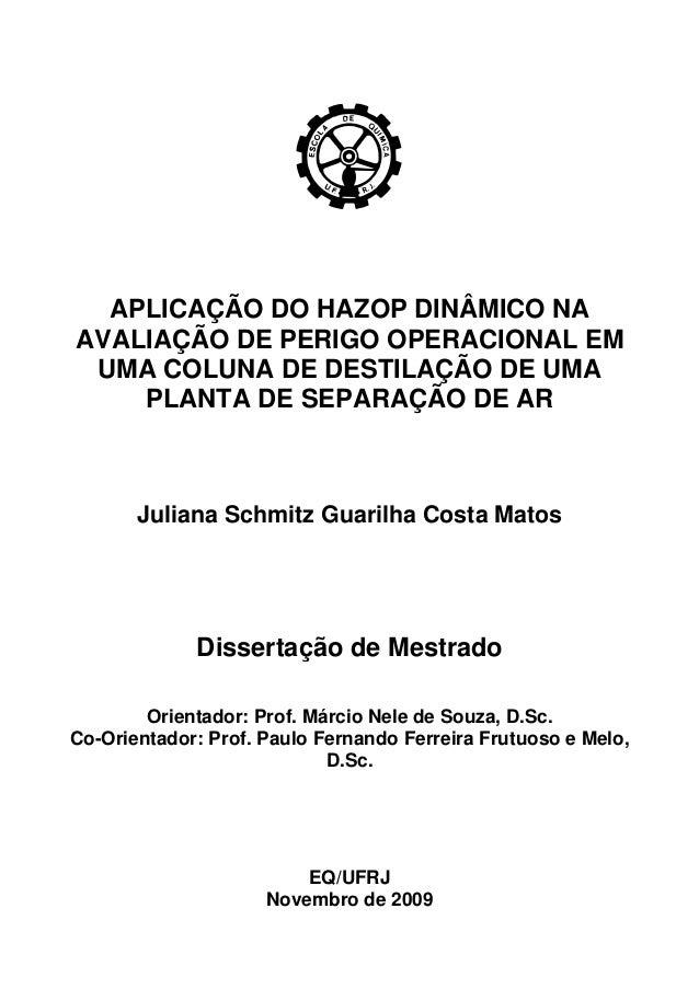 APLICAÇÃO DO HAZOP DINÂMICO NA  AVALIAÇÃO DE PERIGO OPERACIONAL EM  UMA COLUNA DE DESTILAÇÃO DE UMA  PLANTA DE SEPARAÇÃO D...
