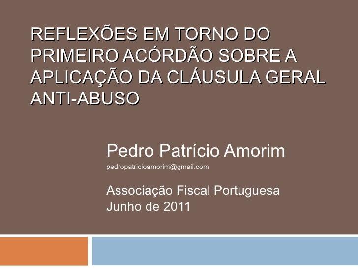 REFLEXÕES EM TORNO DO PRIMEIRO ACÓRDÃO SOBRE A APLICAÇÃO DA CLÁUSULA GERAL ANTI-ABUSO Pedro Patrício Amorim [email_address...