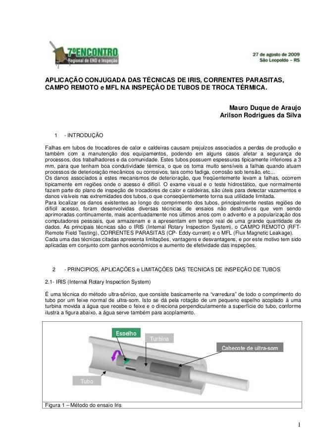 APLICAÇÃO CONJUGADA DAS TÉCNICAS DE IRIS, CORRENTES PARASITAS, CAMPO REMOTO e MFL NA INSPEÇÃO DE TUBOS DE TROCA TÉRMICA. M...
