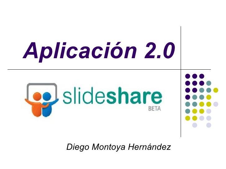 Aplicación 2.0 Diego Montoya Hernández