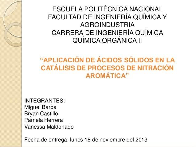 ESCUELA POLITÉCNICA NACIONAL FACULTAD DE INGENIERÍA QUÍMICA Y AGROINDUSTRIA CARRERA DE INGENIERÍA QUÍMICA QUÍMICA ORGÁNICA...