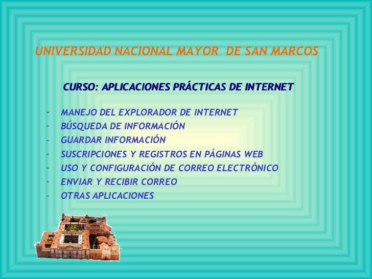UNIVERSIDAD NACIONAL MAYOR DE SAN MARCOS     CURSO: APLICACIONES PRÁCTICAS DE INTERNET -   MANEJO DEL EXPLORADOR DE INTERN...