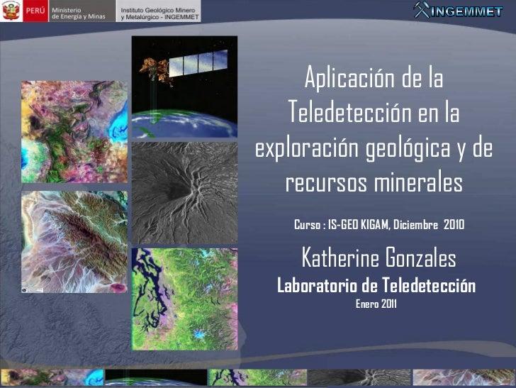Aplicación de la   Teledetección en laexploración geológica y de   recursos minerales    Curso : IS-GEO KIGAM, Diciembre 2...
