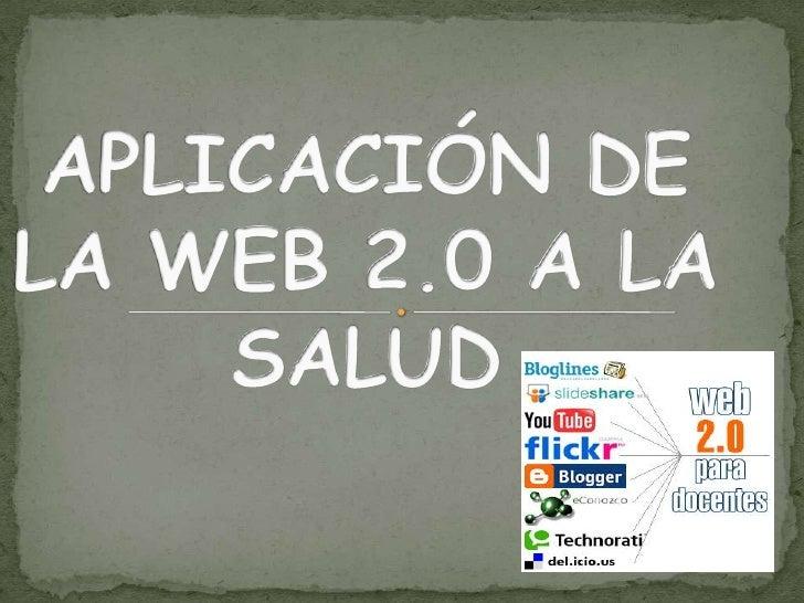 APLICACIÓN DE LA WEB 2.0 A LA SALUD<br />